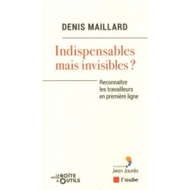 Indispensables mais invisibles ?